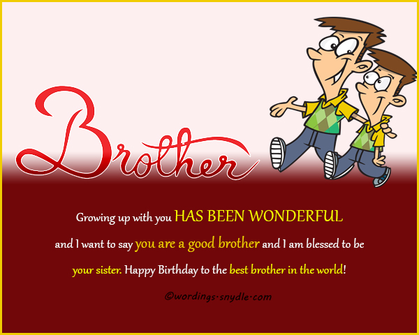 A Great Brother Deserves Nothing But The Best Today And Always Happy Birthday Bro