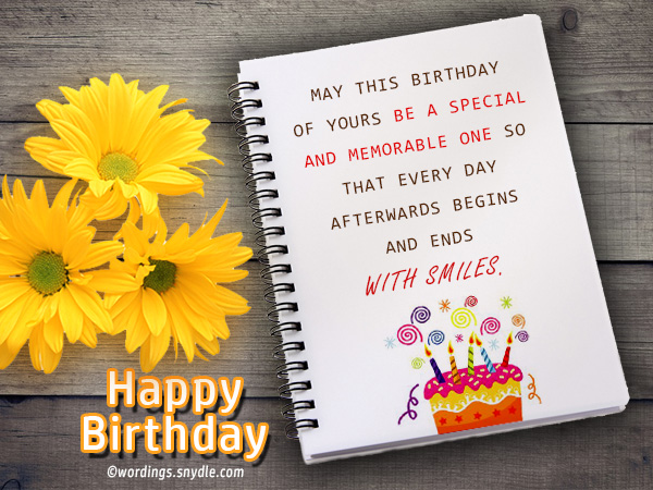 May This Birthday Of Yours Be A Special And Memorable One So That Every Day Afterwards Begins Ends With Smiles