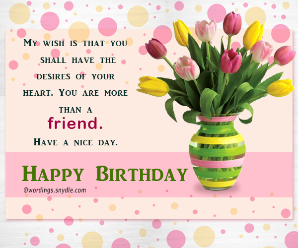 Birthday Wish For Best Friend Forever - Wordings and Messages